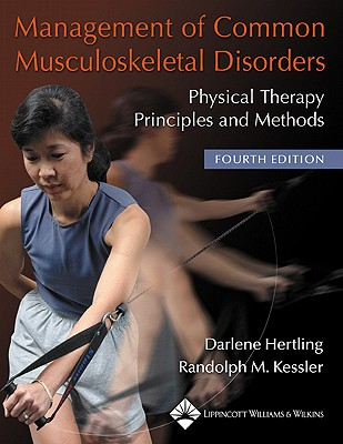 Management Of Common Musculoskeletal Disorders By Hertling, Darlene/ Kessler, Randolph M.