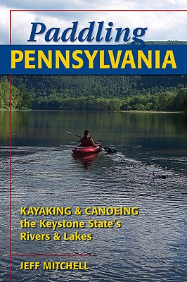 Paddling Pennsylvania By Mitchell, Jeff